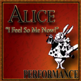 """ALICE """"I Feel So ME Now!"""" Musical Play, Performance Audio"""