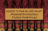 "ALICE ""I Feel So ME Now!"" Musical Production Digital Backdrops"