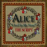 "ALICE ""I Feel So ME Now!"" – The Script - The Script Audio"