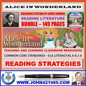 ALICE IN WONDERLAND - READING LITERATURE - CLASSROOM RESOURCES BUNDLE