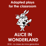 ALICE IN WONDERLAND - a multimedia play, adapted for the c