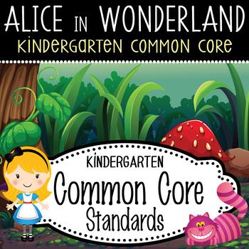 """ALICE in WONDERLAND - Kindergarten Common Core Standards """""""