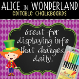 ALICE - Classroom Decor: editable chalkboard  POSTERS