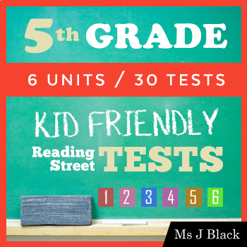 ALL 5th Grade Reading Street KID FRIENDLY Tests, Units 1-6