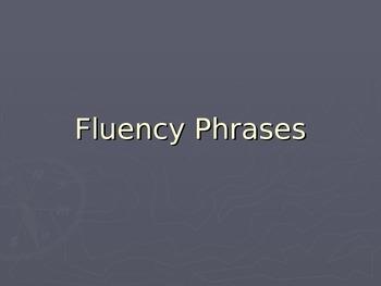 FLUENCY PHRASES  POWERPOINT #6