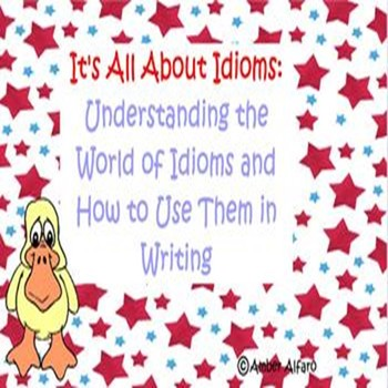ALL ABOUT IDIOMS ELA CENTER ACTIVITY ~ 3, 4, 5 CCSS ~ FIGU