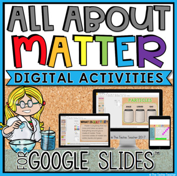 ALL ABOUT MATTER DIGITAL ACTIVITIES FOR GOOGLE SLIDES™