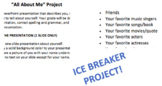 ALL ABOUT ME INTRODUCTION PROJECT -  ICEBREAKER