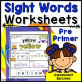 Pre Primer Sight Words Worksheets + Assessment | High Freq