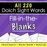 ALL Dolch Sight Words - Fill-in-the-Blanks Worksheets + An