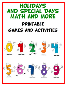 ALL HOLIDAYS AND SPECIAL DAYS MATH AND MORE PRINTABLE GAMES AND ACTIVITIES