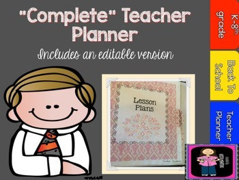 """""""COMPLETE"""" Teacher Planner includes a print and go and an editable version"""