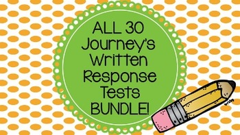 ALL Journeys Written Response Tests BUNDLE! (Lessons 1-30)