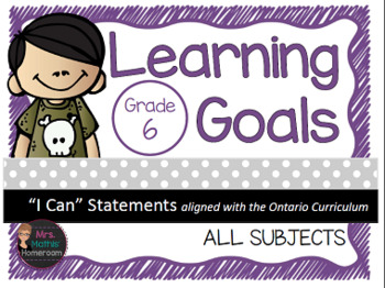 "Learning Goals Grade 6 ""I Can"" Statements (Ontario)"