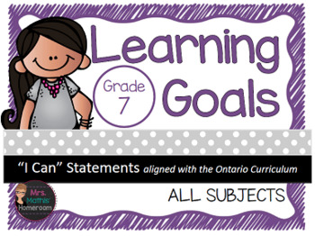 """Learning Goals Grade 7 """"I Can"""" Statements (Ontario)"""