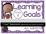 "Learning Goals Grade 8 ""I Can"" Statements (Ontario)"