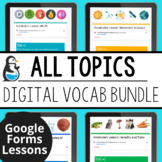 ALL TOPICS Digital Vocabulary Bundle | Distance Learning |