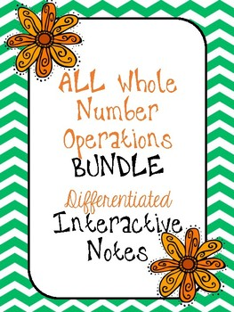ALL Whole Number Operations Differentiated Notes BUNDLE