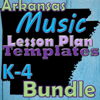ALL-YEAR Lesson Plan Template Bundle - Arkansas Elementary Music