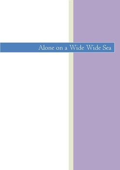 ALONE ON A WIDE WIDE SEA: COMPLETE GUIDED READING CLOSE READING UNIT OF WORK