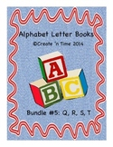 ALPHABET BOOK BUNDLE 5 for LETTERS Q, R, S, T Activities