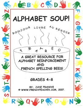 ALPHABET SOUP - Teach the French alphabet with this fun unit!