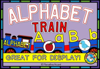 ALPHABET TRAIN DISPLAY (FUN ALPHABET POSTERS & WORD WALL HEADERS)