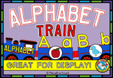 ALPHABET TRAIN DISPLAY (FUN ALPHABET POSTERS & WORD WALL HEADERS)