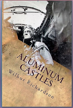 ALUMINUM CATSLES: WWII from a Gunner's View