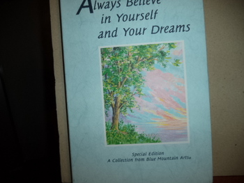 Always Believe in Yourself and Your Dreams ISBN 0-88396-513-5
