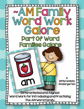 AM Word Family Word Work Galore-Differentiated and Aligned