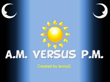 A.M. versus P.M. Lesson by JennyG