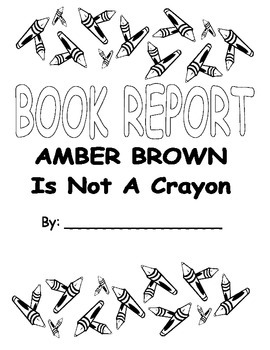 AMBER BROWN IS NOT A CRAYON: A Book Report
