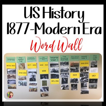 US HISTORY 1877 TO THE MODERN ERA WORD WALL