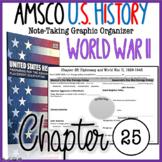 AMSCO U.S. History Graphic Organizer Chapter 25 (World War II)