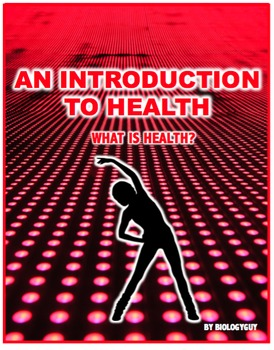 AN INTRODUCTION TO HEALTH: What is Health?