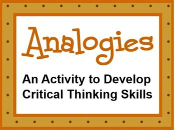 ANALOGIES for Critical Thinking Skills