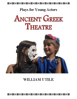 ANCIENT GREEK THEATRE, PLAYS FOR YOUNG ACTORS