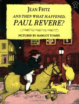 AND THEN WHAT HAPPENED, PAUL REVERE?  Jean Fritz