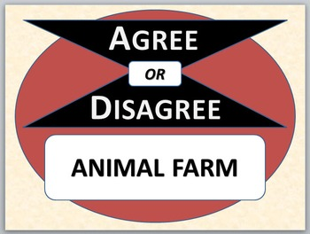 ANIMAL FARM - Agree or Disagree Pre-reading Activity