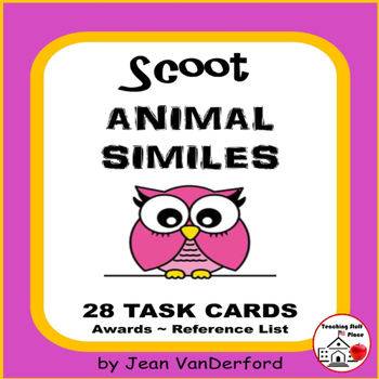 ANIMAL SIMILES TASK CARDS ... Review Similes  LIST  SCOOT GAME   Gr 3-4-5