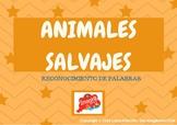 ANIMALES SALVAJES- Reconocimiento de palabras