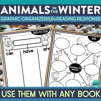 ANIMALS IN WINTER | Graphic Organizers for Reading | Reading Graphic Organizers