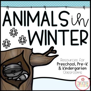 ANIMALS IN WINTER THEME ACTIVITIES FOR PRESCHOOL, PRE-K AND KINDERGARTEN