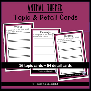 ANIMALS Themed Topic and Detail Cards