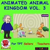 ANIMATED ANIMAL KINGDOM VOL 3 BY COMIC TOONS for TPT Sellers / Teachers