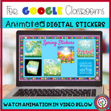 ANIMATED Digital Stickers - Spring Theme for Google Classr