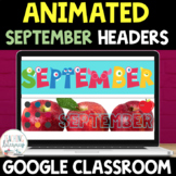 ANIMATED Google Classroom™ Headers SEPTEMBER THEME