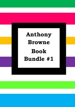 ANTHONY BROWNE BOOK BUNDLE #1 - Worksheets - Picture Book Literacy