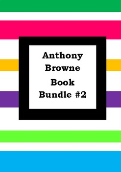 ANTHONY BROWNE BOOK BUNDLE #2 - Worksheets - Picture Book Literacy